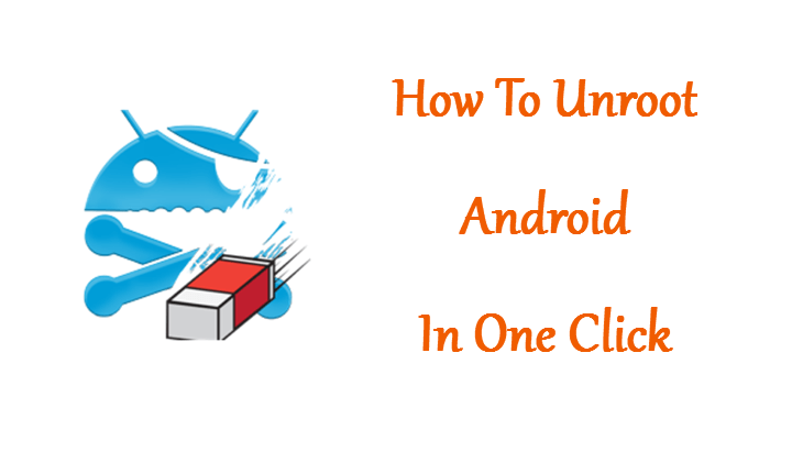 unroot-android_one-click-method
