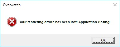 Overwatch: Your rendering device has been lost!