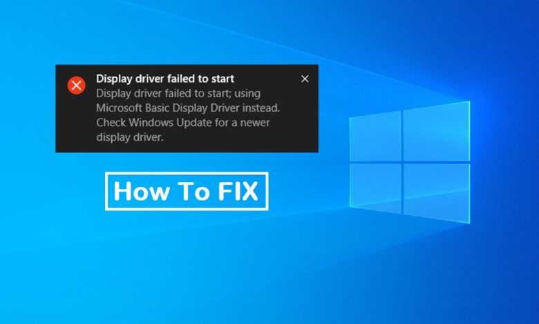 """How to fix """"Display driver failed to start"""" error"""